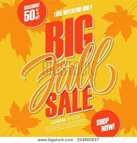 Big Fall Sale. This Weekend Special Offer Background With Hand Lettering And Autumn Leaves For Seaso