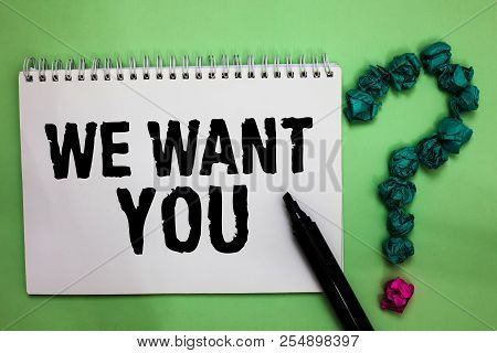 Word Writing Text We Want You. Business Concept For Company Wants To Hire Vacancy Looking For Talent