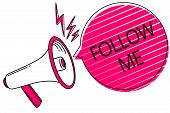 Text sign showing Follow Me. Conceptual photo Inviting a person or group to obey your prefered leadership Megaphone loudspeaker pink speech bubble stripes important loud message. poster
