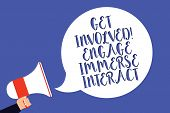 Conceptual hand writing showing Get Involved Engage Immerse Interact. Business photo text Join Connect Participate in the project Man holding megaphone loudspeaker speech bubble blue background. poster