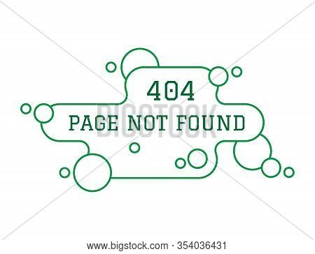 404 Page Not Found Green Bubbles On White Background. Concept Internet Webpage Vector Illustration O