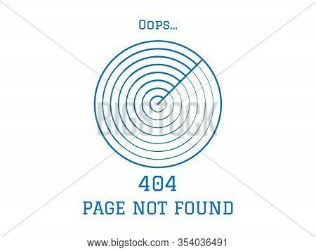 404 Page Not Found Blue Radar On White Background. Concept Internet Webpage Illustration Of 404 Page