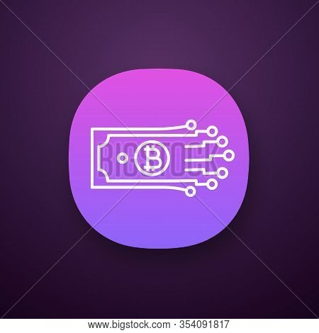 Digital Money App Icon. Bitcoin. Cryptocurrency. E-payment. Ui Ux User Interface. Paper Money With C