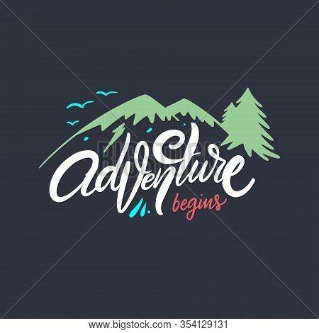 Adventure Begins. Modern Calligraphy. Lettering Phrase. Vector Illustration. Isolated On Black Backg