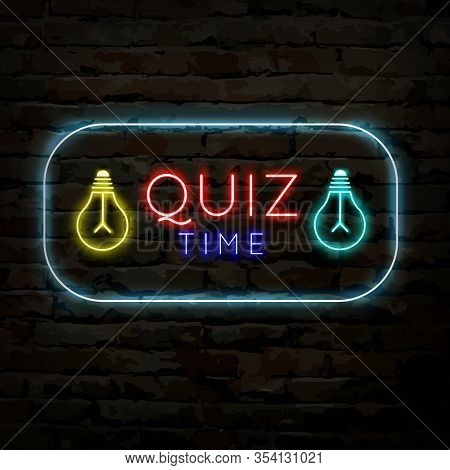 Quiz Time Neon Logo Symbol. Quiz Pub Poster Or Banner Template For Night Or Bar Party With Thematic