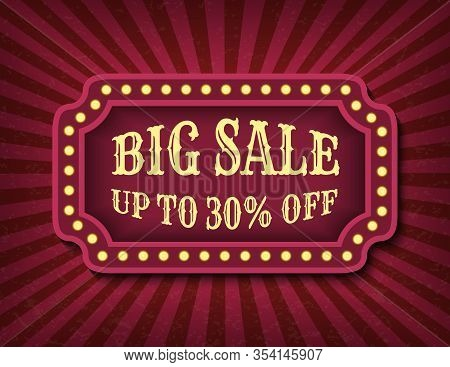Big Sale Circus Template Of Stock Banner. Brightly Glowing Retro Cinema Neon Sign. Circus Style Sale