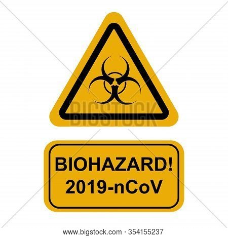 Yellow Triangle Sign For Biohazard With Inscription Biohazard 2019-ncov . Vector Illustration Isolat