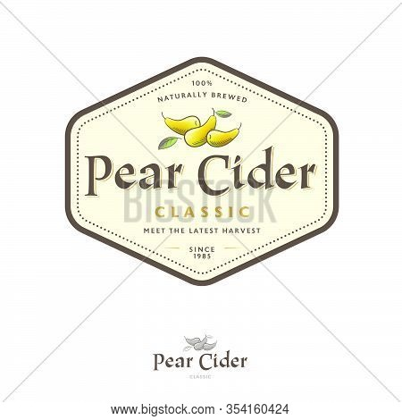 Pear Cider Label. Pear Beverage In Hexagon Frame. Some Ripe Pears And Leaves With Letters.