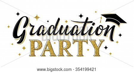 Graduation Party Greeting Sign. Graduate Label. Vector Design For Graduation Design, Congratulation