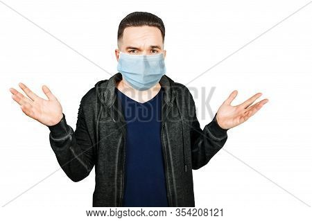 Man Wearing Protective Face Mask Prevent Virus Infection, Pollution With Idea, Shrugs, On White Isol