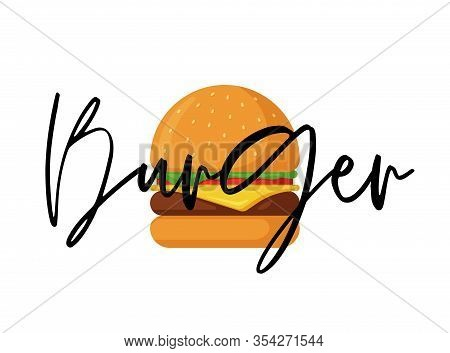 Burger Fast Food Isolated Meal With Lettering Inscription. Hamburger With Tomato Bow Greens Juicy Fr