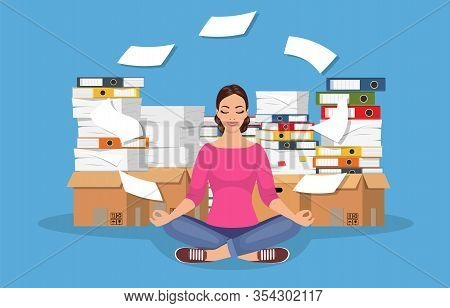 Business Woman Meditating In Lotus Pose And Pile Of Paperwork, Paper Document. Bureaucracy. Worker M