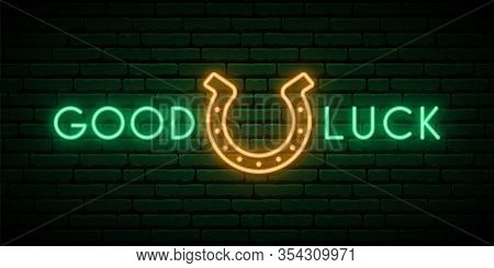 Horseshoe Neon Sign. Shiny Horseshoe And Text Good Luck. Neon Signboard. Vector St. Patricks Day Ban