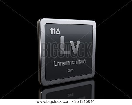 Livermorium Lv, Element Symbol From Periodic Table Series. 3d Rendering Isolated On Black Background