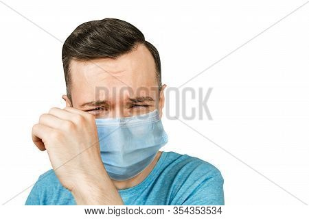 Unhappy, Cry Young Man Wearing A Protective Face Mask Prevent Virus Infection Or Pollution On White