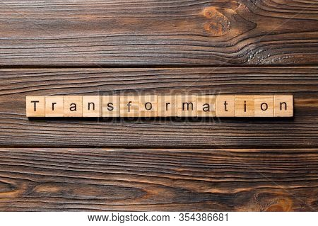 Transformation Word Written On Wood Block. Transformation Text On Table, Concept