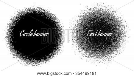 Round Text Banner For Your Message. Banner From The Sprayed Blot. Blot Explosion