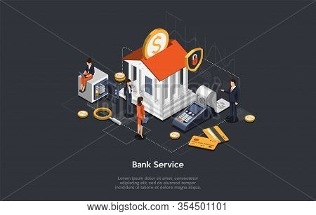 Concept Of Isometric Bank Service, Savings And Investment. Business People And Employees Near Bank B