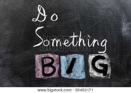 Do Something Big
