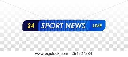 Tv News Bar. Live Television Broadcast, Streaming Show. Sport News. Television Broadcast Media Title
