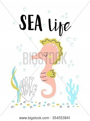Card With Cute Seahorse, Corals And Lettering Sea Lifer In Scandinavian Style On White Background, C