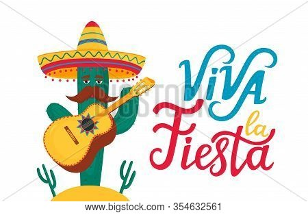 Funny Cactus In Sombrero Plays Traditional Mexican Guitar. Viva La Fiesta Hand Drawn Lettering.