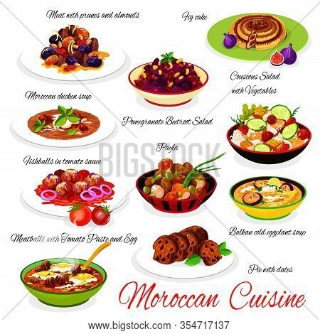 Moroccan Cuisine Traditional Dishes Chicken Soup, Couscous Salad With Vegetables, Fig Cake, Meat Wit