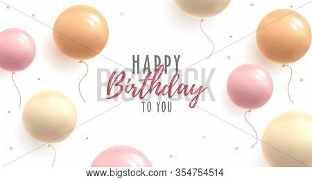 Happy Birthday Poster Or Greeting Card, Vector Illustration With Round Shape Pastel Colours Balloons