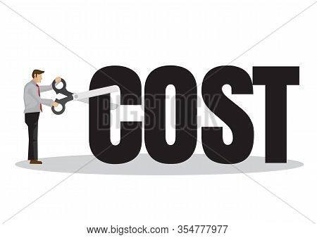Businessman With A Giant Scissor Cutting A Cost Block. Concept Of Cost Reduction Or Budget Managemen