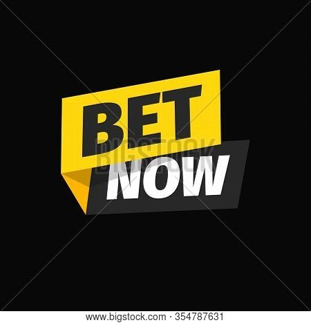 Bet Now Isolated Vector Icon. Sticker For Gamble Or Sport Betting. Bookmaker Sign On Dark Background