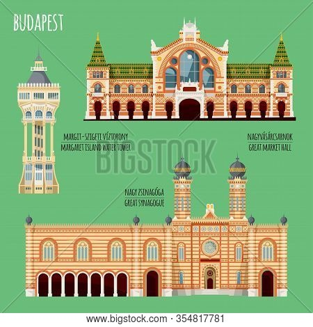 Sights Of Budapest, Hungary. Margaret Island Water Tower, Great Market Hall, Great Synagogue. Vector