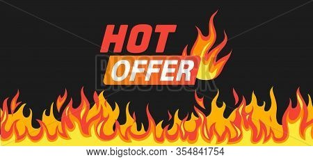 Hot Offer. Burning Fire And Flames Frame Like Symbol Of Sale With Text For Promo Vector Saling Banne