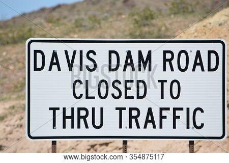 Davis Dam Road Closed To Thru Traffic Sign At The Border Of Arizona And Nevada. Arizona Usa