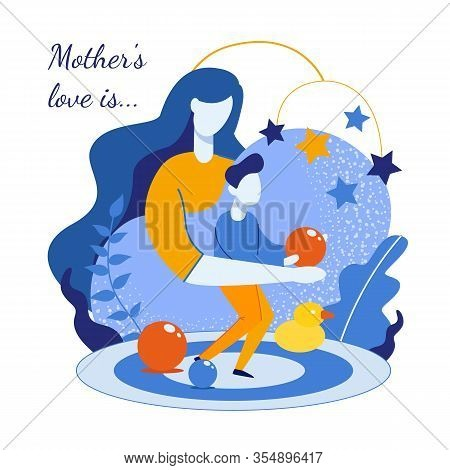 Maternal Love To Child Motivation Cartoon Poster. Mothers Hugging Son. Boy Playing With Toys Balls.