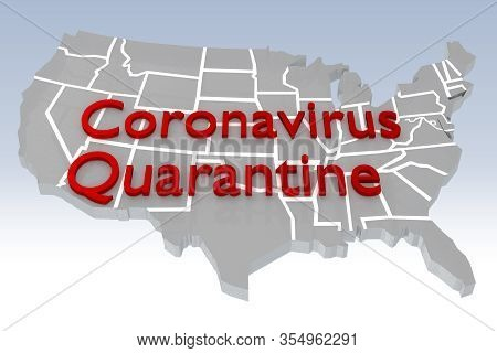 3d Illustration Coronavirus Quarantine Script On Top Of An Embossment Of The United States Of Americ