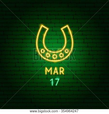 Horseshoe March 17 Neon Label. Vector Illustration Of Holiday Promotion.