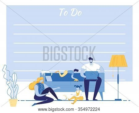 To Do List Template. Happy Family Leisure In Evening Or Weekend. Father Work On Laptop Mother Playin