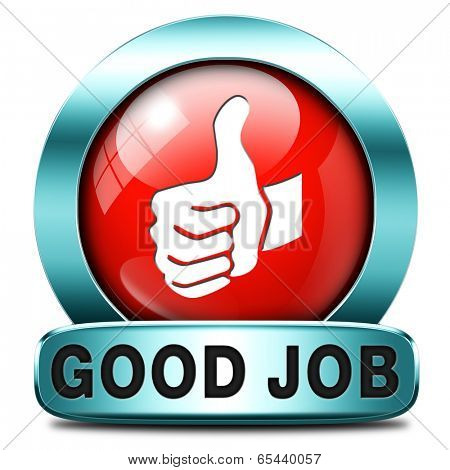 good job work well done excellent accomplishment Well done congratulations with your success. Good work icon or sign.  poster