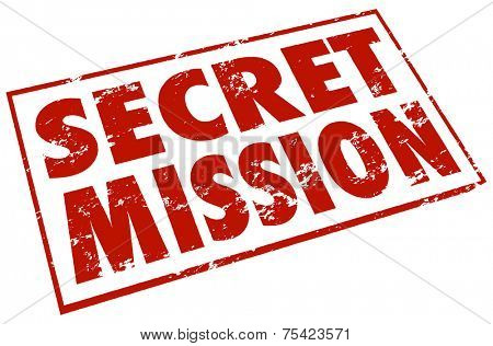 Secret Mission words in a red stamp to illustrate a classified or confidential job, assignment, objective or task
