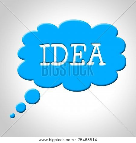 Idea Thought Bubble Means Think About It And Thinking