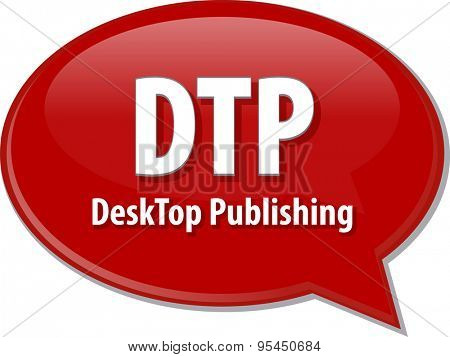 Speech bubble illustration of information technology acronym abbreviation term definition DTP Desktop Publishing poster