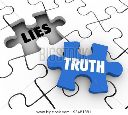Truth word on a puzzle piece to fill a hole of lies in a puzzle to illustrate sincerity, honesty and the full facts or story