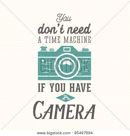 Vintage Camera Photography Vector Quote, Label, Card or a Logo Template with Retro Typography and Te