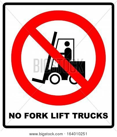 No forklift truck sign. Red prohibited icon isolated on white background. Symbol of Prohibit forklift in this area. No access for forklift trucks and other industrial vehicles in caution zone. Vector
