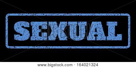 Blue rubber seal stamp with Sexual text. Vector tag inside rounded rectangular banner. Grunge design and unclean texture for watermark labels. Horisontal sign on a black background.
