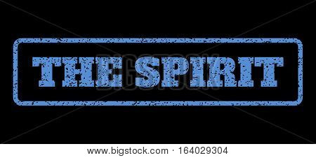 Blue rubber seal stamp with The Spirit text. Vector tag inside rounded rectangular frame. Grunge design and dirty texture for watermark labels. Horisontal sign on a black background.