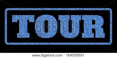 Blue rubber seal stamp with Tour text. Vector tag inside rounded rectangular banner. Grunge design and unclean texture for watermark labels. Horisontal sign on a black background.