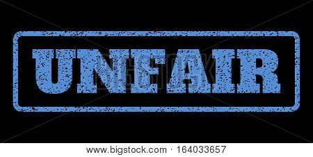 Blue rubber seal stamp with Unfair text. Vector caption inside rounded rectangular frame. Grunge design and unclean texture for watermark labels. Horisontal sticker on a black background.