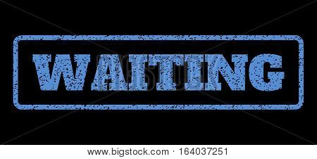 Blue rubber seal stamp with Waiting text. Vector caption inside rounded rectangular frame. Grunge design and unclean texture for watermark labels. Horisontal sticker on a black background.