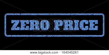 Blue rubber seal stamp with Zero Price text. Vector caption inside rounded rectangular banner. Grunge design and dust texture for watermark labels. Horisontal sticker on a black background.